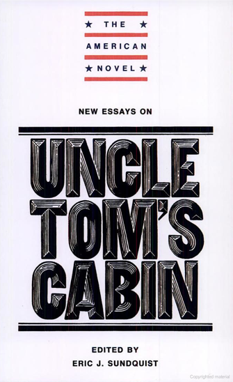thesis uncle toms cabin Uncle tom's cabin harriet stowe uncle tom's cabin essays are academic essays for citation these papers were written primarily by students and provide critical.