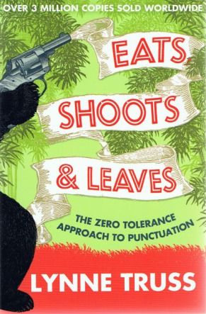 Eats, Shoots and Leaves by Lynne Truss