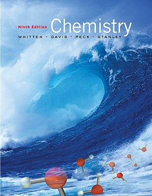 Chemistry by Whitten, Davis, Peck & Stanlet (9th Edition)