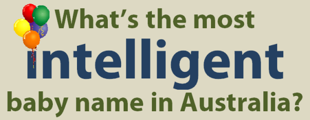 what's the most intelligent baby name in australia