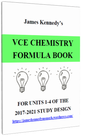James Kennedy's VCE Chemistry Formula Book 2017-2021